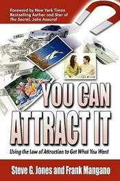 Steve G. Jones - You Can Attract It Using the Law of Attraction to Get What You Want