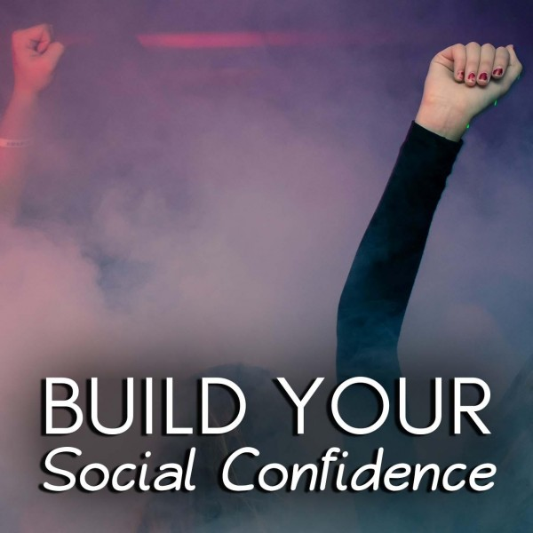 Build Your Social Confidence Hypnosis