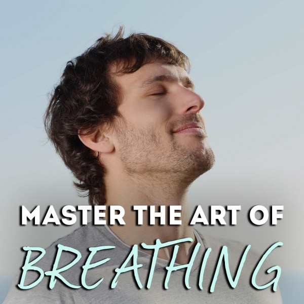 Master The Art Of Breathing Hypnosis
