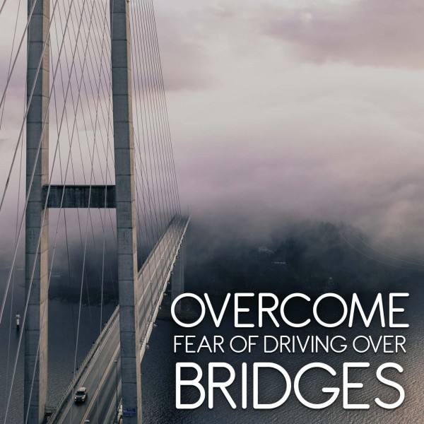 Overcome Fear Of Driving Over Bridges Hypnosis