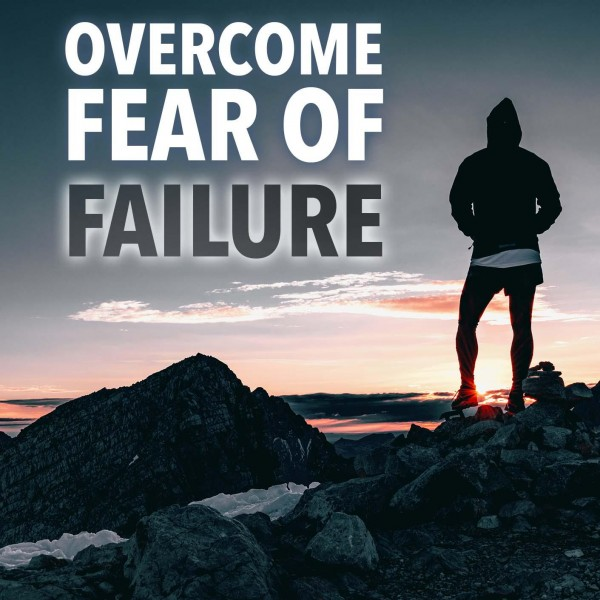 Overcome Fear Of Failure Hypnosis