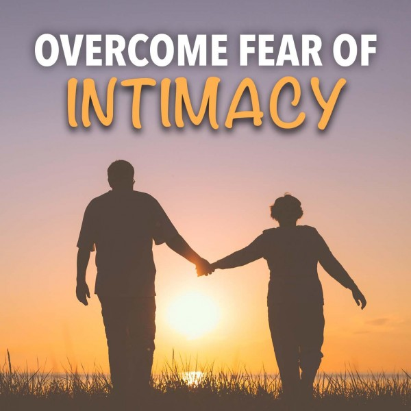 Overcome Fear Of Intimacy Hypnosis
