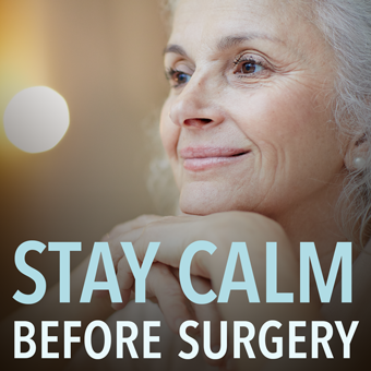 Stay Calm Before Surgery Hypnosis