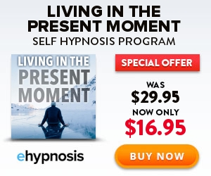 Living In The Present Moment Hypnosis